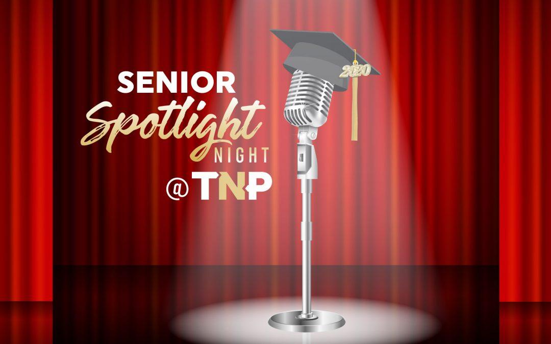 Senior Spotlight Night @ TNP